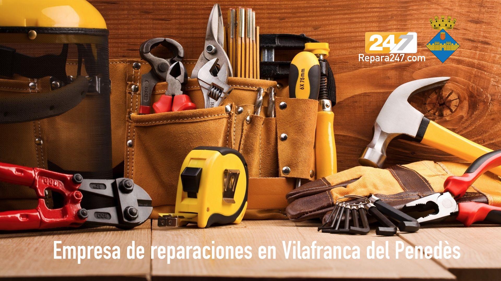 Empresa de reparaciones en Vilafranca del Penedès